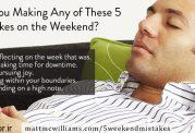 این کارها را در تعطیلات هفته نکنید