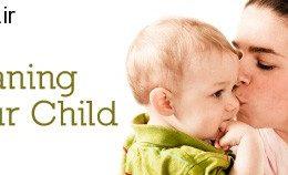 توصیه های متخصصین برای از شیرگرفتن بچه