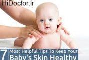 دانستنی هایی درباره حفاظت از پوست شیرخوار